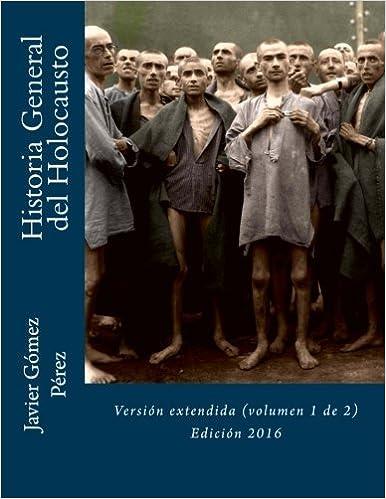 Historia General del Holocausto: Versión extendida volumen 1 ...
