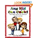 Any Kid Can Cook: Desserts & Snacks