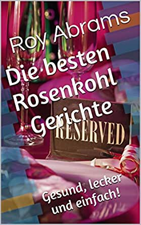 die besten rosenkohl gerichte gesund lecker und einfach german edition ebook roy abrams. Black Bedroom Furniture Sets. Home Design Ideas