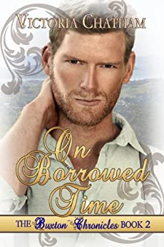 On Borrowed Time: A Novella (The Buxton Chronicles Book 2) by [Chatham, Victoria]