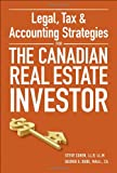 Legal, Tax and Accounting Strategies for the Canadian Real Estate Investor, Steve Cohen and George E. Dube, 0470677732