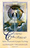 Catching the Thread: Sufism, Dreamwork and Jungian Psychology