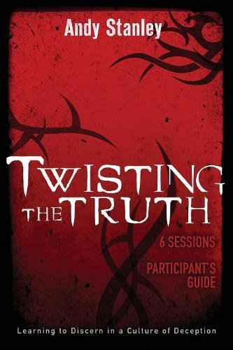 (Twisting the Truth Participant's Guide: Learning to Discern in a Culture of Deception)