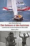 Des bateaux et des hommes : L'aventure de la voile française de 1950 à nos jours