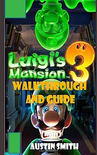 libro: Luigi's Mansion 3 Walkthrough and Guide