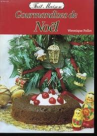 Gourmandises de Noël par Véronique Follet