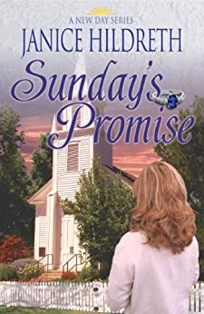 Sunday's Promise (A New Day Book 1) by [Hildreth, Janice]