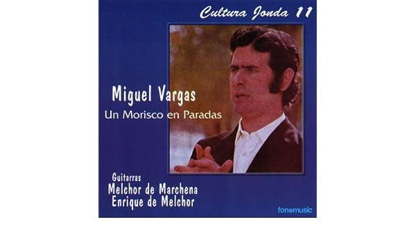 Cultura Jonda XI. Miguel Vargas un Morisco en Paradas de Miguel ...