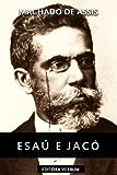 Esaú e Jacó (Clássicos da Literatura Brasileira)