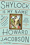 Shylock Is My Name: A Novel (Hogarth Shakespeare)