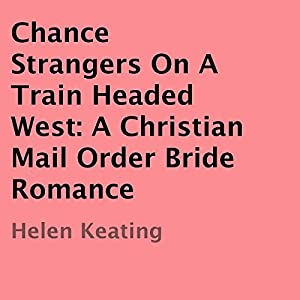 Chance Strangers on a Train Headed West Audiobook