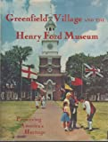 Greenfield Village and the Henry Ford Museum