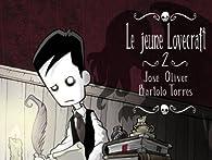 Le jeune Lovecraft, tome 2 par José Oliver