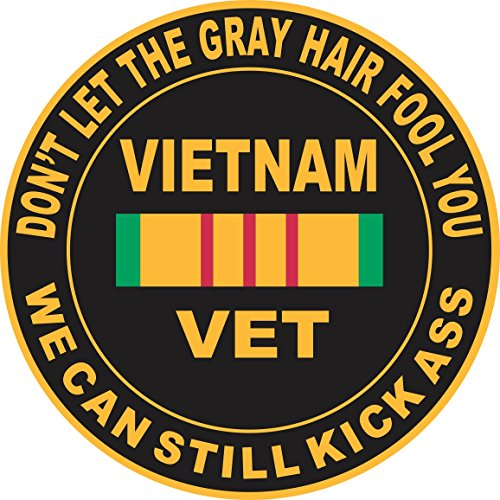 Window Vietnam - Military Vet Shop US Army Don't Let The Gray Hair Fool You, Vietnam Veteran Window Bumper Sticker Decal 3.8