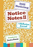 Notice Notes II : A Reflection Journal, Jessica Pettitt, 0985346418