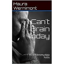 I Can't Brain Today: How Fibromyalgia Feels