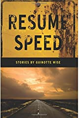 Resume Speed: Stories by Guinotte Wise Paperback