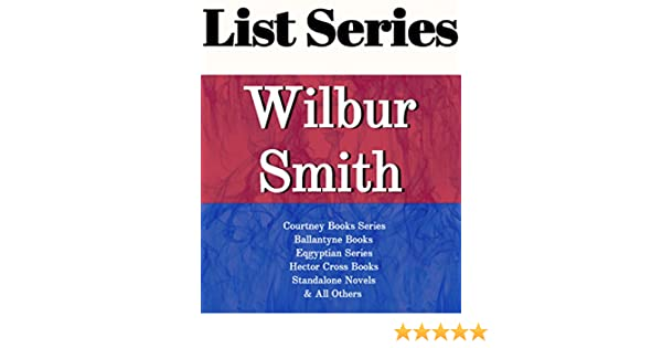 Wilbur Smith Series Reading Order Series List  In Order Ballantyne series Courtney series Ancient Egyptian series Wilbur Smith Thrillers Listastik Series Reading Order Book 22
