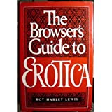 Browser's Guide to Erotica, Roy H. Lewis, 0312106726