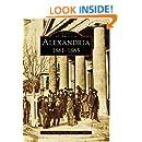 Alexandria, 1861-1865 (Images of America: Virginia)