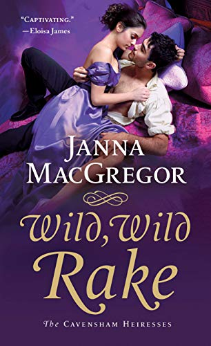 Wild, Wild Rake: The Cavensham Heiresses by [MacGregor, Janna]