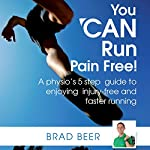 You Can Run Pain Free! |  Brad Beer