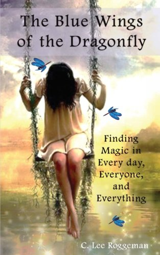 The Blue Wings of the Dragonfly: Finding Magic in