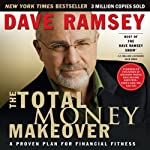 The Total Money Makeover: A Proven Plan for Financial Fitness | Dave Ramsey