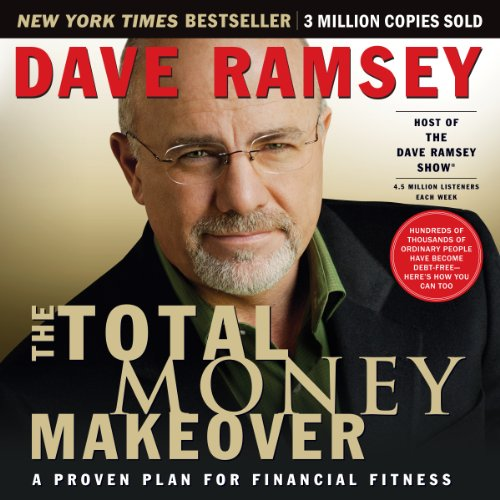 The Total Money Makeover: A Proven Plan for Financial Fitness (Best Of Money Talks)