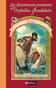 """Afficher """"Les Désastreuses aventures des Orphelins Baudelaire n° 13 La Fin"""""""
