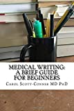 Medical Writing: A Brief Guide for Beginners