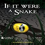 If It Were a Snake | Kimberly Boone