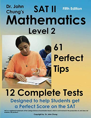 SAT II  Mathmatics level 2: Designed to get a perfect score on the exam. (Sat 2 Math Level 2 Practice Test)