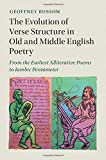 img - for The Evolution of Verse Structure in Old and Middle English Poetry: From the Earliest Alliterative Poems to Iambic Pentameter (Cambridge Studies in Medieval Literature) book / textbook / text book