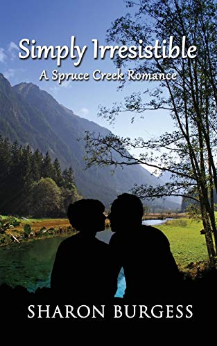 Book: Simply Irresistible - A Spruce Creek Romance by Sharon Burgess