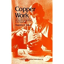 Copper Work: An Illustrated Text Book for Teachers and Students in the Manual Arts by Augustus F. Rose (1989-01-01) Paperback
