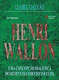 capa de Henri Wallon. Uma Concepção Dialética do Desenvolvimento Infantil