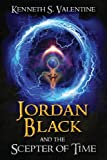 Jordan Black and the Scepter of Time, Kenneth Valentine, 1492110078