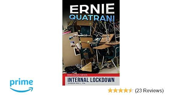 Amazon com: Internal Lockdown (9781939665652): Ernie Quatrani: Books