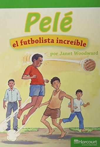 Harcourt School Publishers Villa Cuentos: Advanced Reader  Grade 2 Pele/Futblsta Incrbl (Spanish Edition)