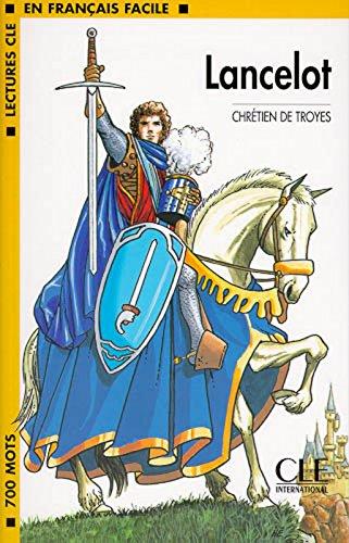 Lancelot: Lectures CLE En Francais Facile (Lectures Cle En Francais Facile: Niveau 1) (French Edition)