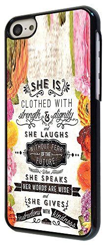 215 - Floral Shabby Chic Christian Quote She Is Clothed In Strength And Dignity And She Laughs Without Fear Design iphone 5C Coque Fashion Trend Case Coque Protection Cover plastique et métal - Noir