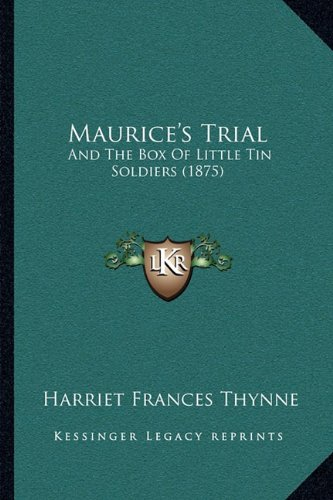 Download Maurice's Trial: And The Box Of Little Tin Soldiers (1875) ebook