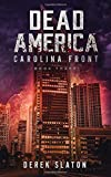 Dead America: Carolina Front Book Three (Dead America - The First Week)