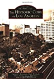Search : The Historic Core of Los Angeles (Images of America: California)
