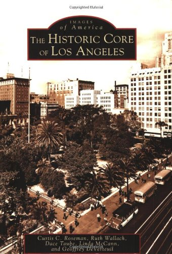 The Historic Core of Los Angeles (Images of America: - Downtown Angeles In Los Stores