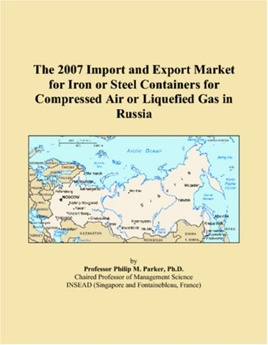 Download The 2007 Import and Export Market for Iron or Steel Containers for Compressed Air or Liquefied Gas in Russia pdf