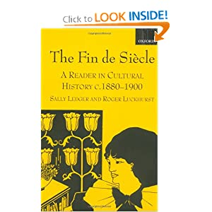 The Fin de Siecle: A Reader in Cultural History, c. 1880-1900 Sally Ledger and Roger Luckhurst
