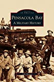img - for Pensacola Bay: A Military History book / textbook / text book