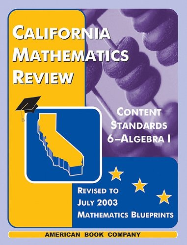 California Mathematics Review (Curriculum Review for the California High School Exit Exam)